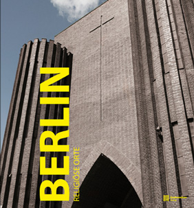 Berlin - Sakrale Orte